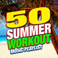 Workout Music 50 Summer Workout! Music Playlist
