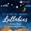 Various Artists Classical Music Lullabies: Better Sleep for Babies and Toddlers