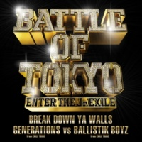GENERATIONS from EXILE TRIBE vs BALLISTIK BOYZ from EXILE TRIBE BREAK DOWN YA WALLS