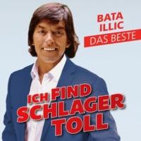 Bata Illic Ich find Schlager toll - Das Beste