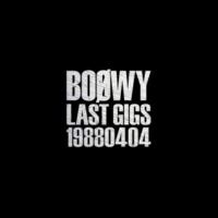 BOφWY LAST GIGS -19880404- [Live]