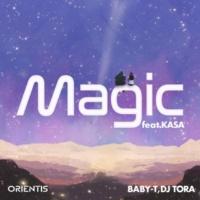 BABY-T/DJ TORA/KASA Magic (BABY-T Edit) [feat. KASA]