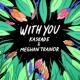 Kaskade/Meghan Trainor With You