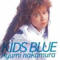 中村あゆみ KIDS BLUE (35周年記念 2019 Remaster)