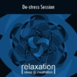 Relaxation Sleep Meditation De-stress Session