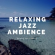 Relaxing Jazz Ambience