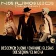 Descemer Bueno/Enrique Iglesias/Ece Seçkin/El Micha Nos Fuimos Lejos (Turkish Version) (feat.Ece Seçkin/El Micha)