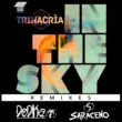 Trinacrìa & Saraceno & DeDka In The Sky (Remixes EP)