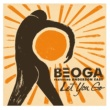 Beoga Let You Go