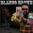 Blanco Brown Blanco Brown