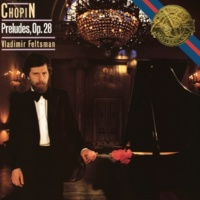 Vladimir Feltsman Chopin: Preludes, Op. 28
