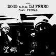 DOGG a.k.a. DJ PERRO 望郷 feat. PRIMAL - MAIN