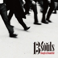 13souls Rough&Beautiful