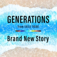 GENERATIONS from EXILE TRIBE Brand New Story
