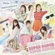 東京パフォーマンスドール  (2014~) SUPER DUPER