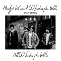 NICO Touches the Walls Howdy!! We are ACO Touches the Walls ~STAR SERIES~