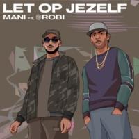 Mani/3robi Let Op Jezelf (feat.3robi)
