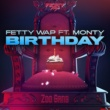 Fetty Wap Birthday (feat. Monty)