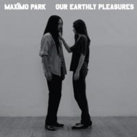 Maximo Park Our Earthly Pleasures