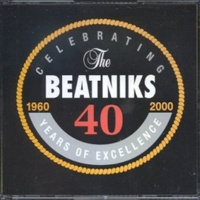 The Beatniks 40 Years Of Excellence