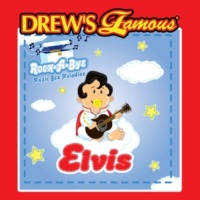 The Hit Crew Drew's Famous Rock-A-Bye Music Box Melodies Elvis