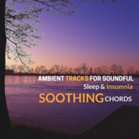Curing Music for Mindfulness and Bliss & Healing Music for Inner Harmony and Peacefulness Soothing Chords - Ambient Tracks For Soundful Sleep & Insomnia