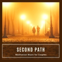 Curing Music for Mindfulness and Bliss & Healing Music for Inner Harmony and Peacefulness & Mood Builders Symphonies & Peace & Serenity Records Second Path - Meditation Music For Couples