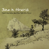 Mark Berube and the Patriotic Few June In Siberia