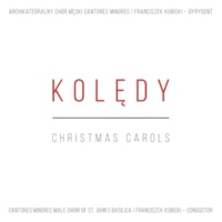 Cantores Minores Male Choir of St. John's Basilica Koledy - Christmas Carols