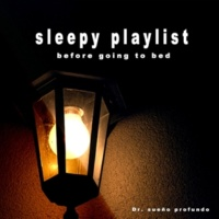 Dr. sueño profundo sleepy playlist for before going to bed, vol.4
