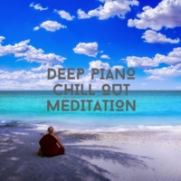 Relaxing Chill Out Music Deep Piano Chill Out Meditation