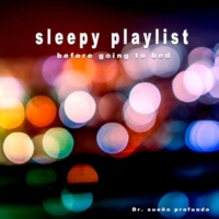 Dr. sueño profundo sleepy playlist for before going to bed, vol.2