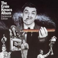 Ernie Kovacs The Ernie Kovacs Album (Centennial Edition)