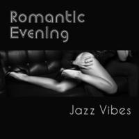 Romantic Time Romantic Evening Jazz Vibes