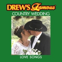 The Hit Crew Drew's Famous Country Wedding Love Songs