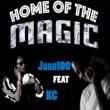 Juan100 feat. KC Home of the Magic
