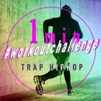 digital fantastic tokyo 1minute # workout challenge ~Trap HipHop