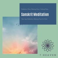 Yogsutra Relaxation Co & Ambient 11 & Serenity Calls & Spiritual Sound Clubb & Mystical Guide Sanskrit Meditation (Meditation Music, Relaxing Music, Calming Music, New Age Meditation, Relaxing Music For Work)