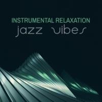 Instrumental Piano Music Zone Instrumental Relaxation Jazz Vibes