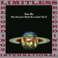 Sun Ra The Eternal Myth Revealed Vol. 2