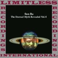 Sun Ra The Eternal Myth Revealed Vol. 4