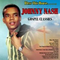 Johnny Nash Bless This House……..Gospel Classics