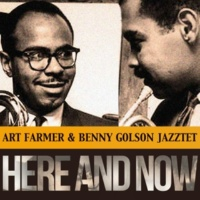 Art Farmer & Benny Golson Jazztet Here and Now