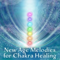 Chakra's Dream New Age Melodies for Chakra Healing