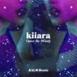Kiiara Open My Mouth (KALM Remix)