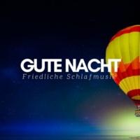 Innere Ruhe Consort Gute Nacht - friedliche Schlafmusik mit Naturgeräuschen