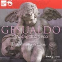 Quintetto Vocale Italiano Gesualdo: Madrigali a 5 voci, Book 5 of 6