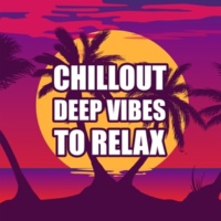 Café Ibiza Chillout Lounge Chillout Deep Vibes to Relax