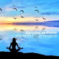 Lullabies for Deep Meditation & Relajacion Del Mar Ejercicios de Pilates - Música de Fondo Relajante para Yoga, Pilates y Ejercicios de Relajación