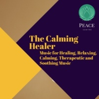 Yogsutra Relaxation Co & Ambient 11 & Serenity Calls & Liquid Ambiance & Mystical Guide & Sanct Devotional Club The Calming Healer (Music For Healing, Relaxing, Calming, Therapeutic And Soothing Music)